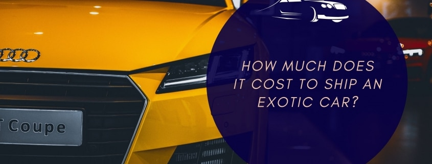 How much does it Cost to Ship an Exotic Car?
