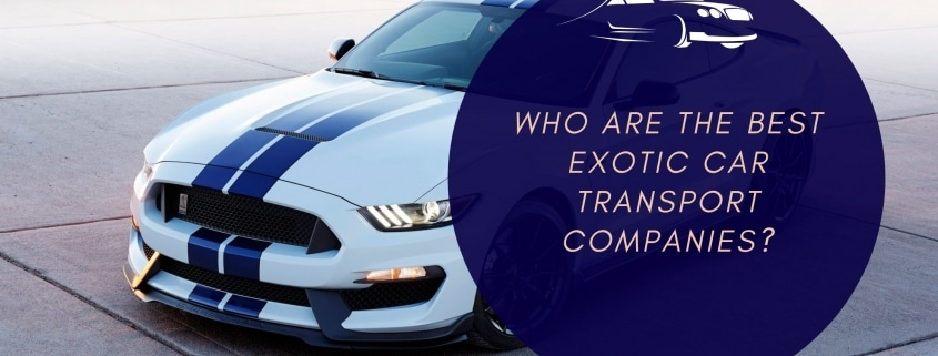 Who are the best Exotic Car Transport Companies?